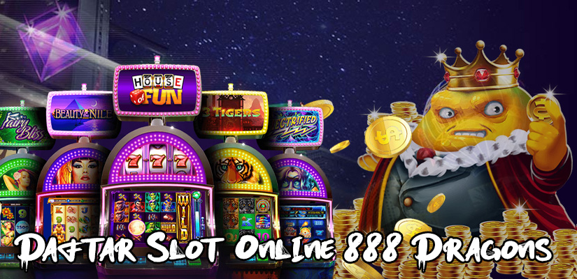 Daftar Slot Online 888 Dragons